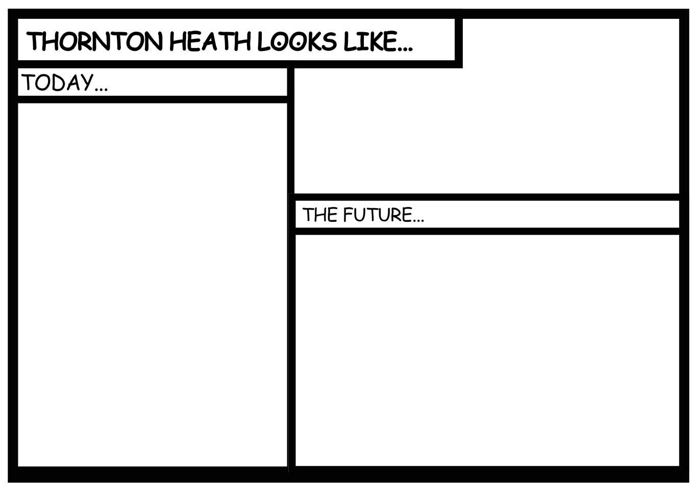 Comic strip with 3 boxes of 'Thornton Heath Looks Like.... / Today..... / The Future.....