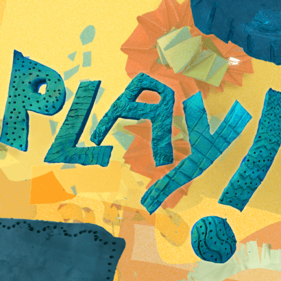 A digital collage shouts 'PLAY!' in exciting letters made of clay