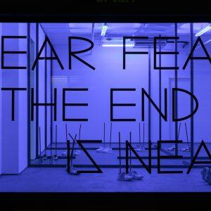 """window installation reading """"dear fear, the end iz near"""""""